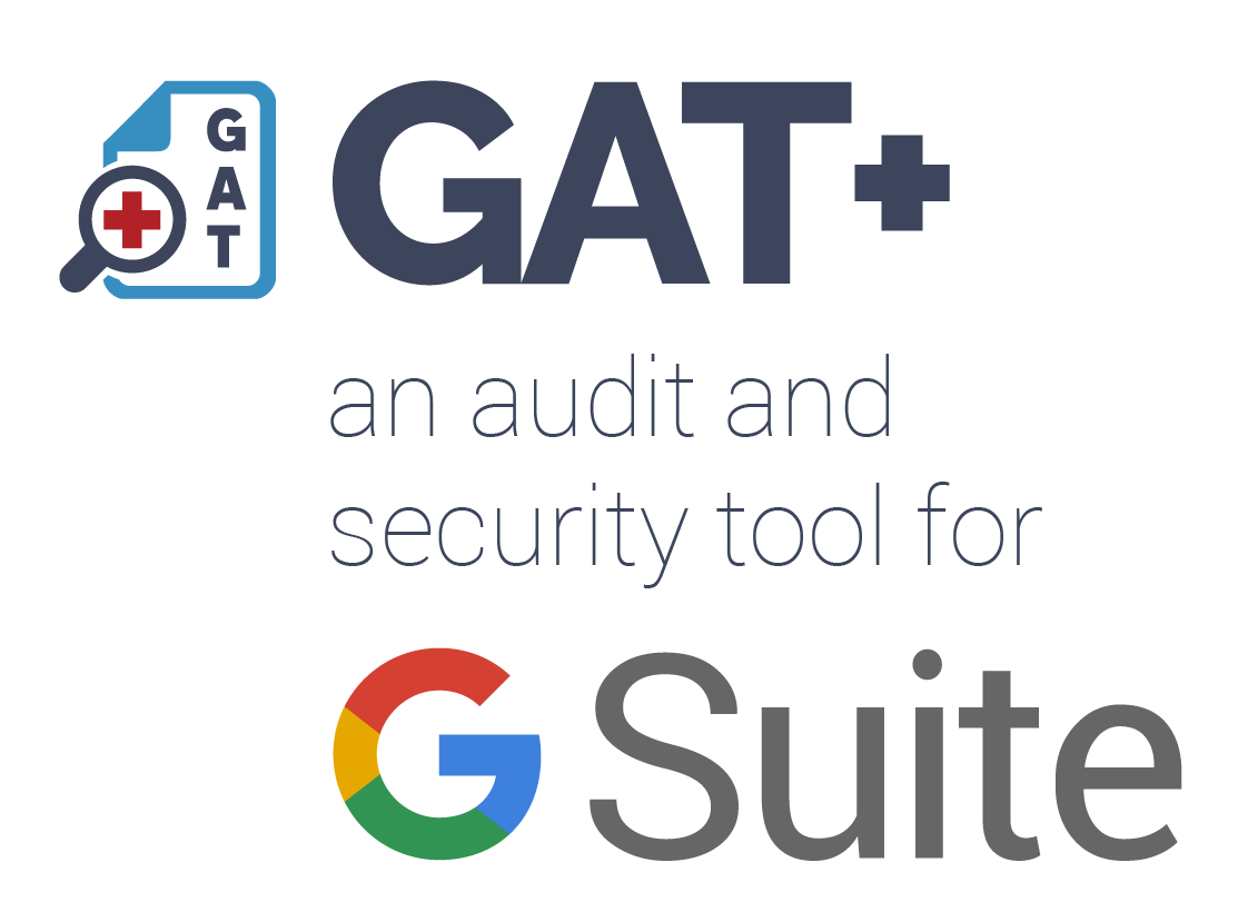 GAT+ an audit and security tool for g suite